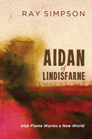 Aidan of Lindisfarne - Ray Simpson