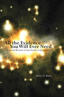 All the Evidence You Will Ever Need - Paul D. Baba