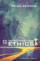 An Introduction to Ethics - Brian Besong