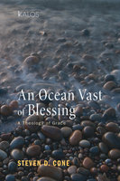 An Ocean Vast of Blessing - Steven D. Cone