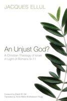 An Unjust God? - Jacques Ellul
