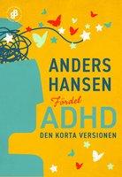 Fördel ADHD. Den korta versionen - Anders Hansen