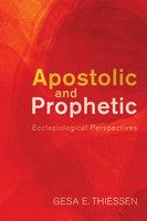 Apostolic and Prophetic - Gesa E. Thiessen