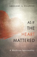 As If the Heart Mattered - Gregory S. Clapper