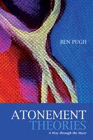 Atonement Theories - Ben Pugh