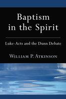 Baptism in the Spirit - William P. Atkinson