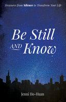 Be Still and Know - Jenni Ho-Huan