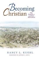 Becoming Christian - Nancy L. Kuehl