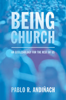 Being Church - Pablo R. Andiñach