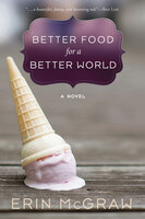 Better Food for a Better World - Erin McGraw