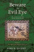 Beware the Evil Eye Volume 3 - John H. Elliott