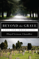 Beyond the Grave - Floyd Vernon Chandler