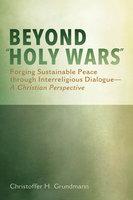 "Beyond ""Holy Wars"" - Christoffer H. Grundmann"