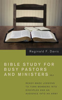 Bible Study for Busy Pastors and Ministers, Volume 2 - Reginald F. Davis
