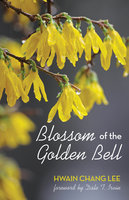 Blossom of the Golden Bell - Hwain Chang Lee