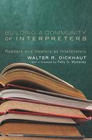 Building a Community of Interpreters - Walter R. Dickhaut