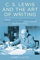 C. S. Lewis and the Art of Writing - Corey Latta