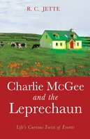 Charlie McGee and the Leprechaun - R.C. Jette