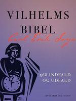 Vilhelms bibel. 568 indfald og udfald - Carl Erik Soya