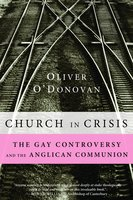 Church in Crisis - Oliver O'Donovan