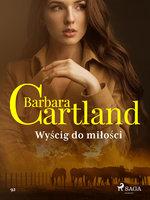 Wyścig do miłości - Ponadczasowe historie miłosne Barbary Cartland - Barbara Cartland