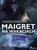 Maigret na wakacjach - Georges Simenon