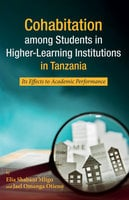 Cohabitation among Students in Higher-Learning Institutions in Tanzania - Elia Shabani Mligo, Jael Omanga Otieno