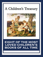 A Children's Treasury - Hugh Lofting, L Frank Baum, Kenneth Grahame, Anna Sewell, Lewis Carroll, Johanna Spyri, Henry W. Longfellow, C. Collodi