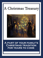 A Christmas Treasury - Charles Dickens, L Frank Baum, O. Henry, Clement Clarke Moore, Eugene Field, Jennie D. Moore, L. A. France, Lydia Avery Coonley Ward, M. Nora Boylan, Maud L. Betts, Susie M. Best, W. S. C.