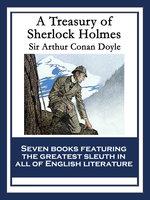 A Treasury of Sherlock Holmes - Sir Arthur Conan Doyle