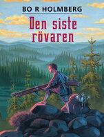 Den siste rövaren - Bo R. Holmberg