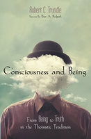 Consciousness and Being - Robert C. Trundle