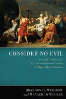 Consider No Evil - Brandon G. Withrow, Menachem Wecker