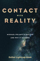 Contact with Reality - Esther Lightcap Meek