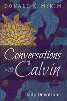 Conversations with Calvin - Donald K. McKim
