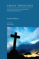 Cross Theology - Rosalene Bradbury