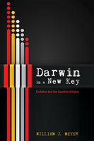 Darwin in a New Key - William J. Meyer