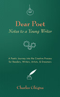 Dear Poet: Notes to a Young Writer - Charles Ghigna