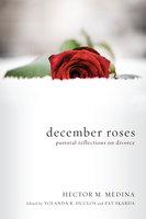 December Roses - Hector M. Medina