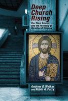 Deep Church Rising - Robin A. Parry, Andrew G. Walker