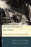 Deep Wisdom from Shakespeare's Dramas - Arjan Plaisier