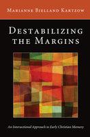 Destabilizing the Margins - Marianne Bjelland Kartzow