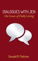 Dialogues with Jen - Donald R. Fletcher