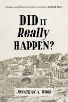 Did it Really Happen? - Jonathan A. Wood