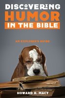 Discovering Humor in the Bible - Howard R. Macy