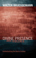 Divine Presence amid Violence - Walter Brueggemann