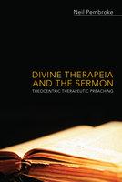 Divine Therapeia and the Sermon - Neil Pembroke