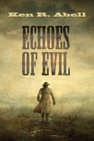 Echoes of Evil - Ken R. Abell