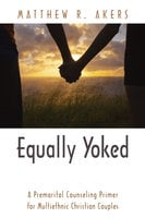 Equally Yoked - Matthew R. Akers