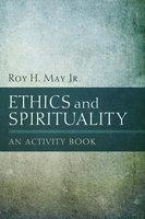 Ethics and Spirituality - Roy H. May